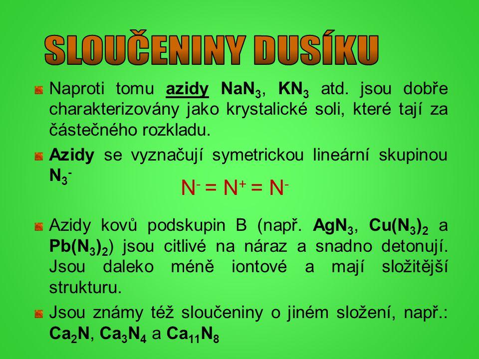 SLOUČENINY DUSÍKU N- = N+ = N-
