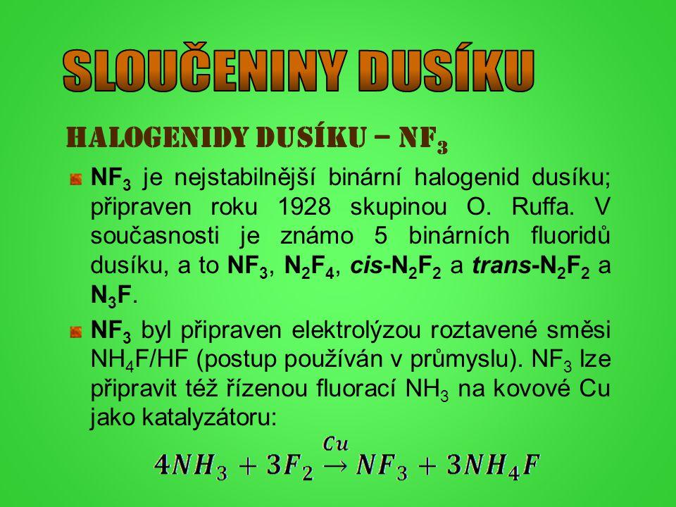 SLOUČENINY DUSÍKU HALOGENIDY DUSÍKU – NF3