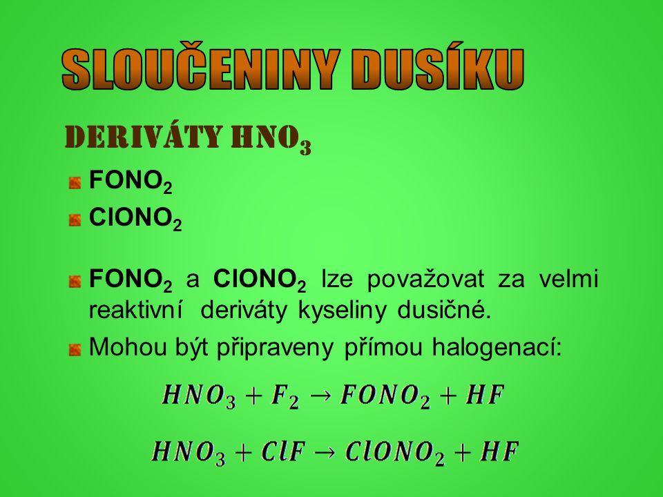 SLOUČENINY DUSÍKU Deriváty HNO3 FONO2 ClONO2