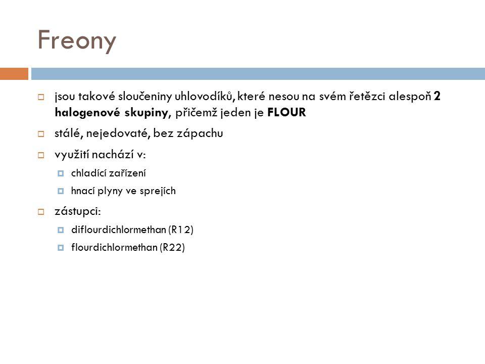 Freony jsou takové sloučeniny uhlovodíků, které nesou na svém řetězci alespoň 2 halogenové skupiny, přičemž jeden je FLOUR.