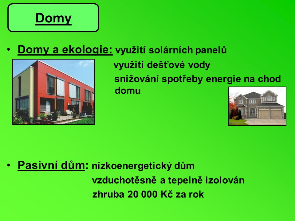 Domy Domy a ekologie: využití solárních panelů