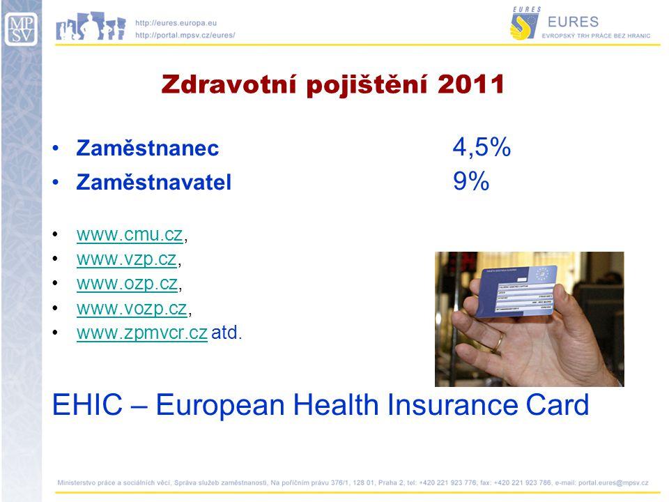 Zdravotní pojištění 2011 EHIC – European Health Insurance Card