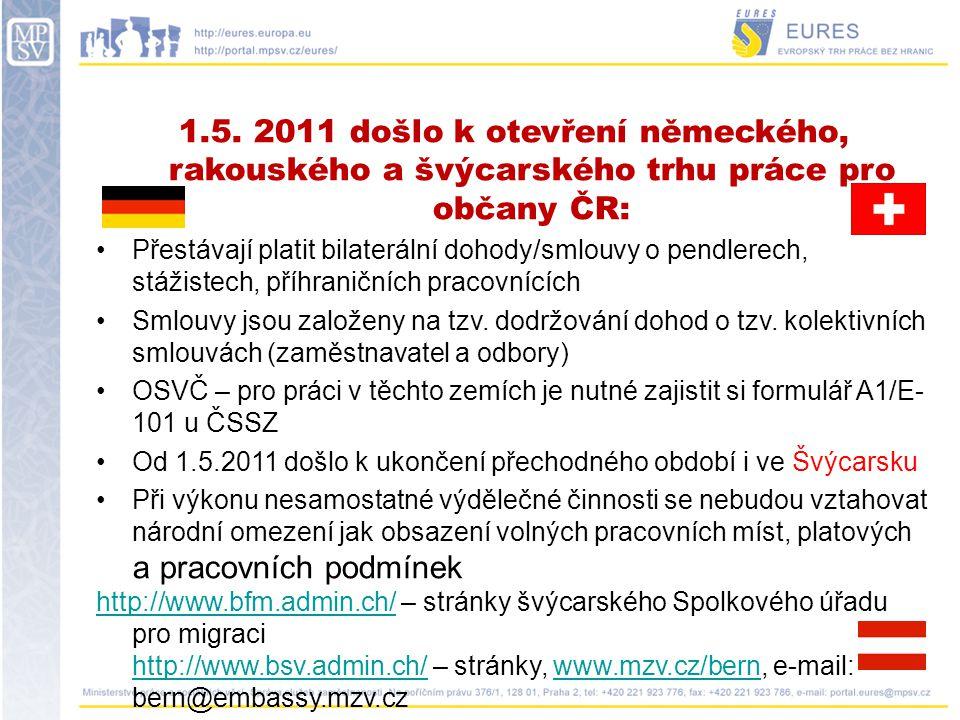 1.5. 2011 došlo k otevření německého, rakouského a švýcarského trhu práce pro občany ČR: