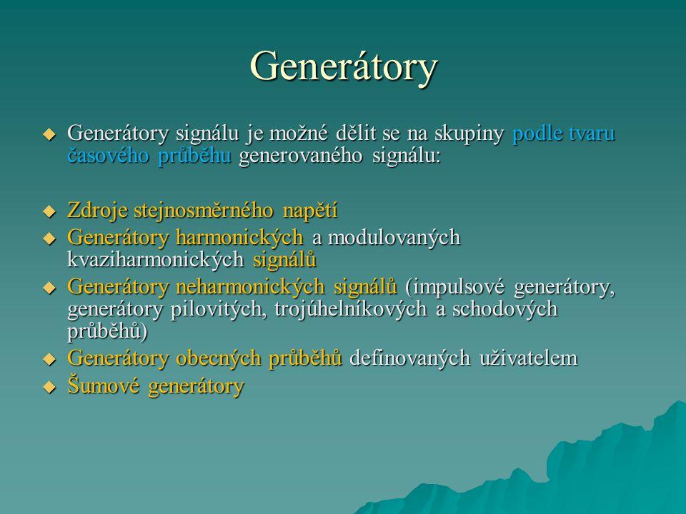 Generátory Generátory signálu je možné dělit se na skupiny podle tvaru časového průběhu generovaného signálu: