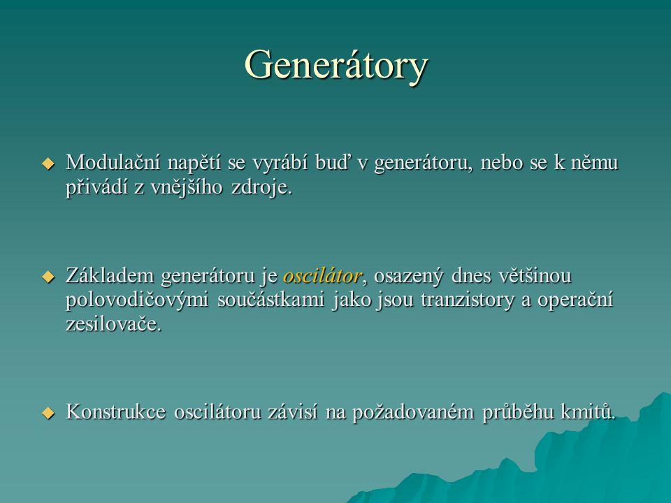 Generátory Modulační napětí se vyrábí buď v generátoru, nebo se k němu přivádí z vnějšího zdroje.