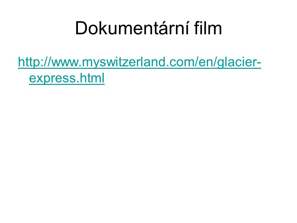 Dokumentární film http://www.myswitzerland.com/en/glacier-express.html