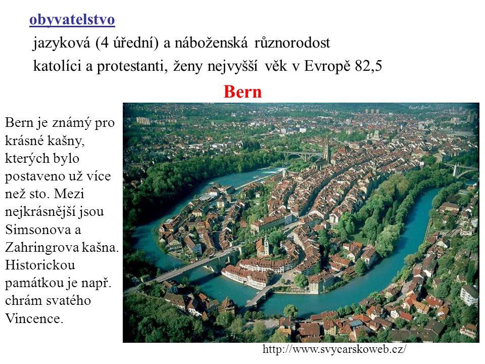obyvatelstvo jazyková (4 úřední) a náboženská různorodost katolíci a protestanti, ženy nejvyšší věk v Evropě 82,5 Bern