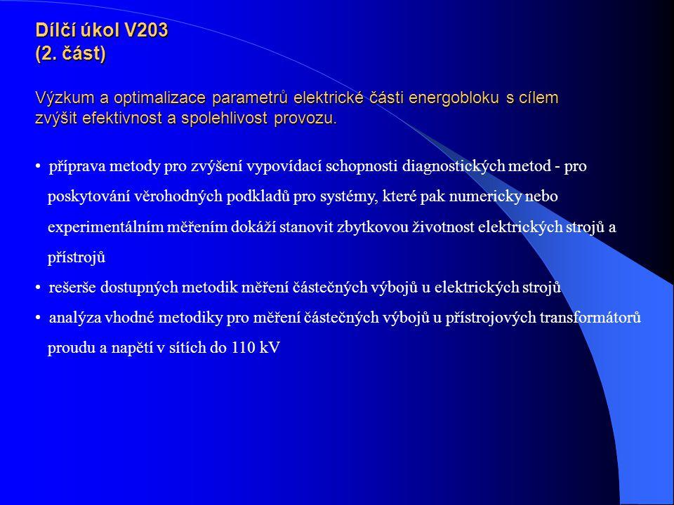 Dílčí úkol V203 (2. část) Výzkum a optimalizace parametrů elektrické části energobloku s cílem zvýšit efektivnost a spolehlivost provozu.