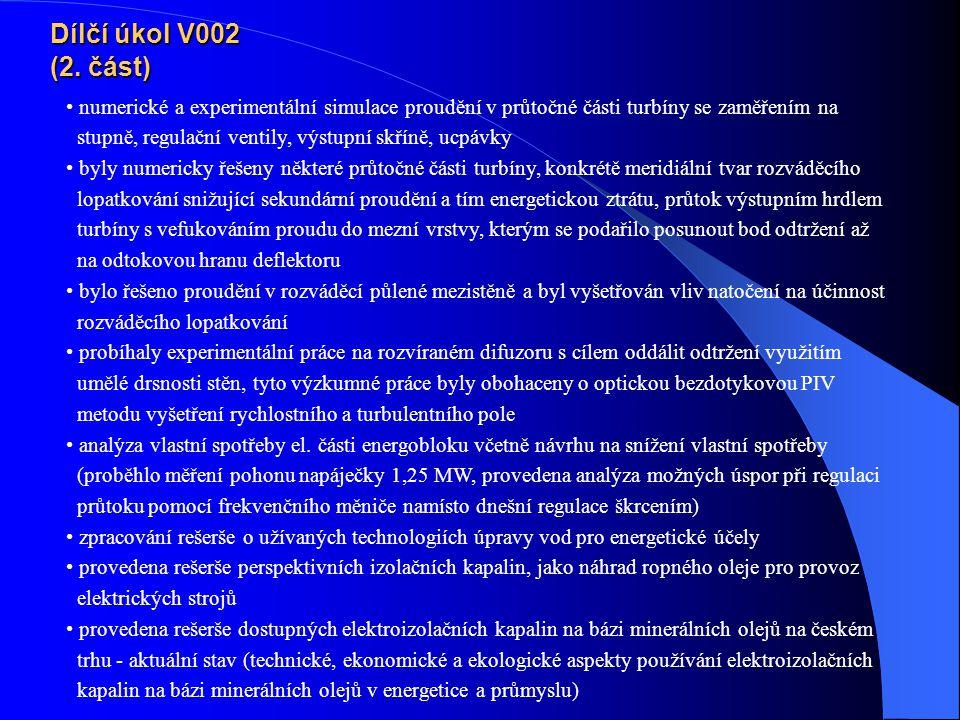 Dílčí úkol V002 (2. část) numerické a experimentální simulace proudění v průtočné části turbíny se zaměřením na.