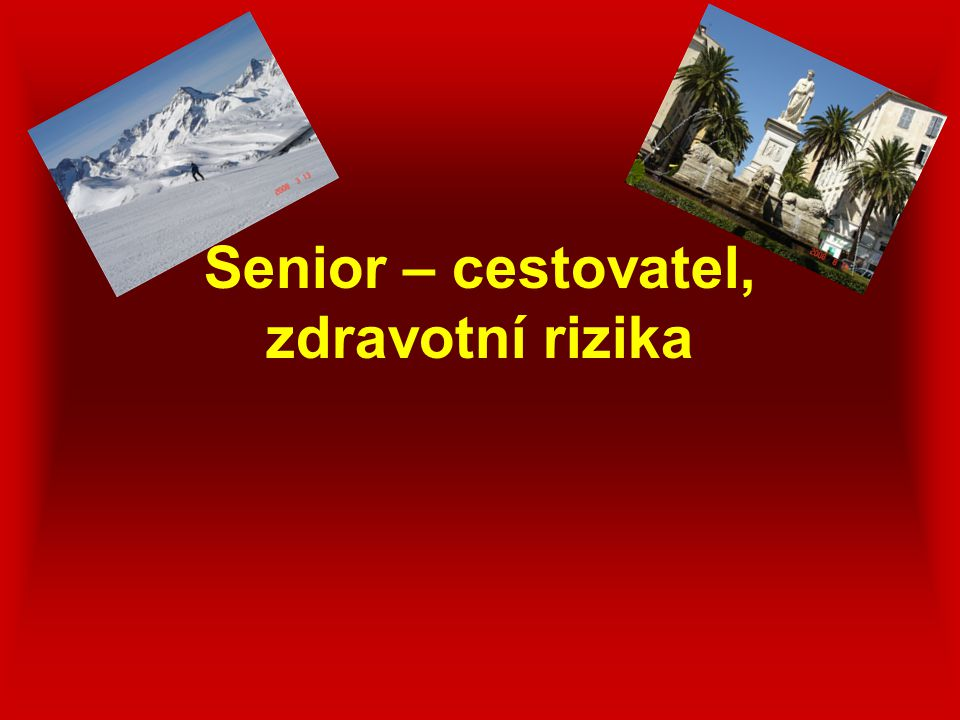 Senior – cestovatel, zdravotní rizika