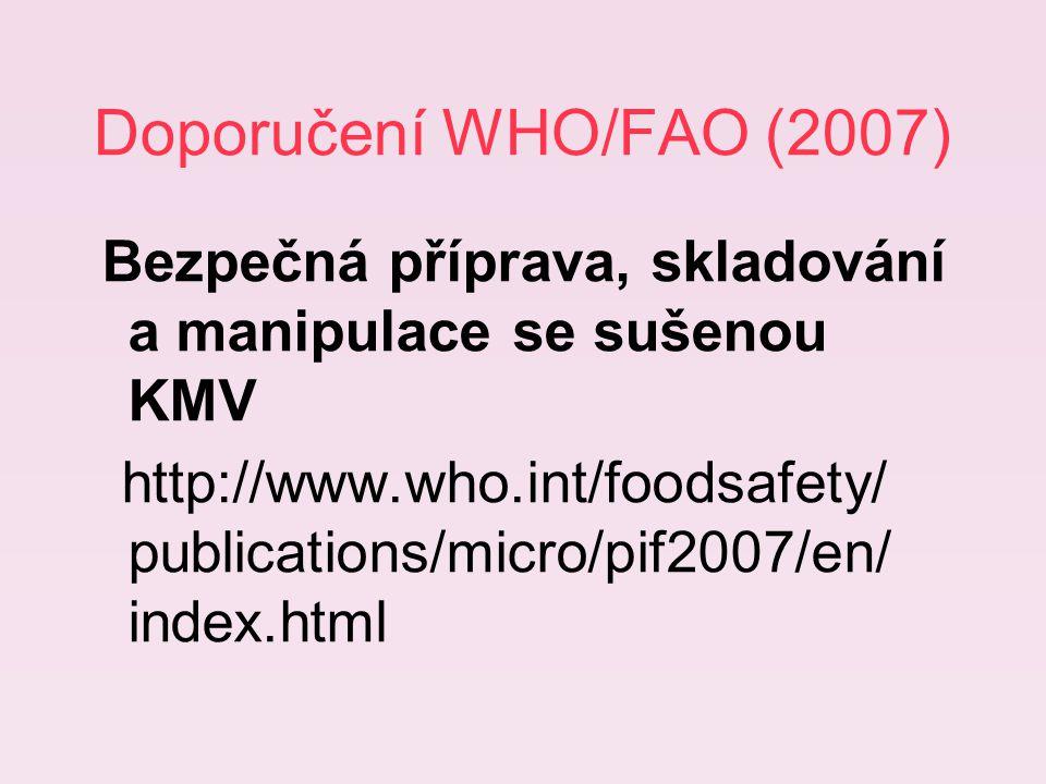 Doporučení WHO/FAO (2007) Bezpečná příprava, skladování a manipulace se sušenou KMV.