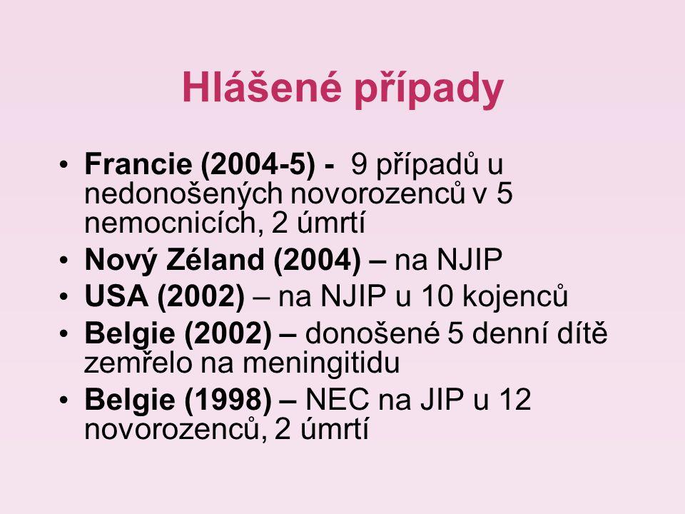 Hlášené případy Francie (2004-5) - 9 případů u nedonošených novorozenců v 5 nemocnicích, 2 úmrtí.