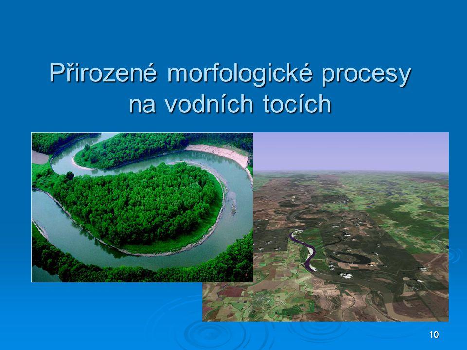 Přirozené morfologické procesy na vodních tocích