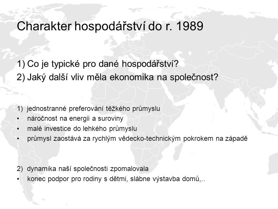 Charakter hospodářství do r. 1989