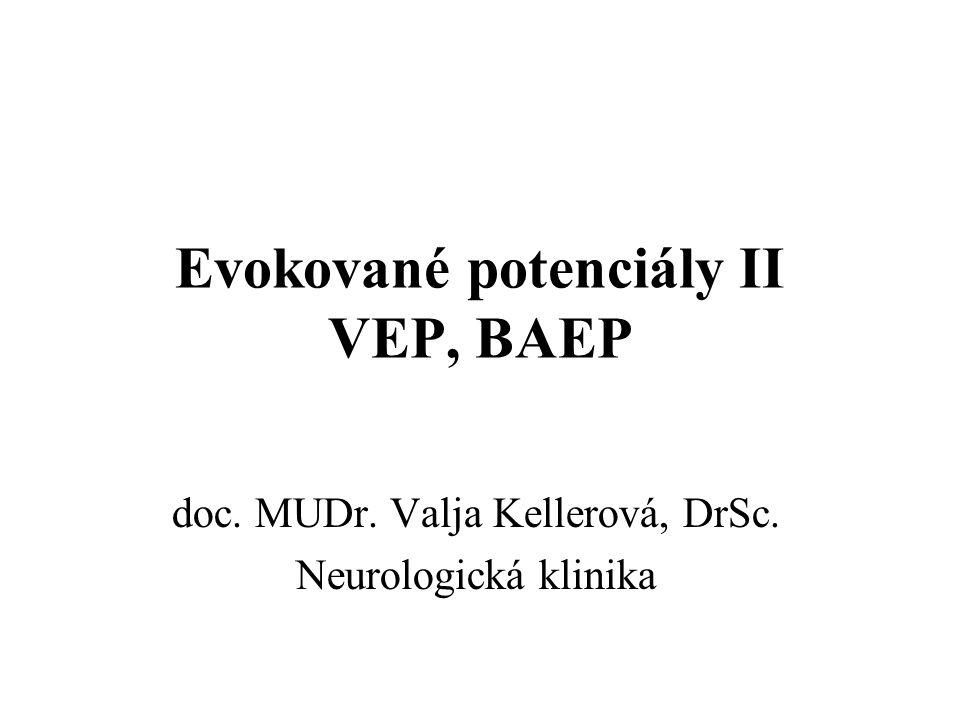 Evokované potenciály II VEP, BAEP