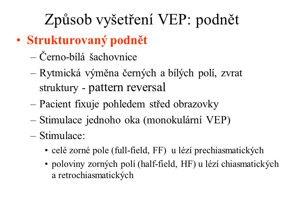 Způsob vyšetření VEP: podnět