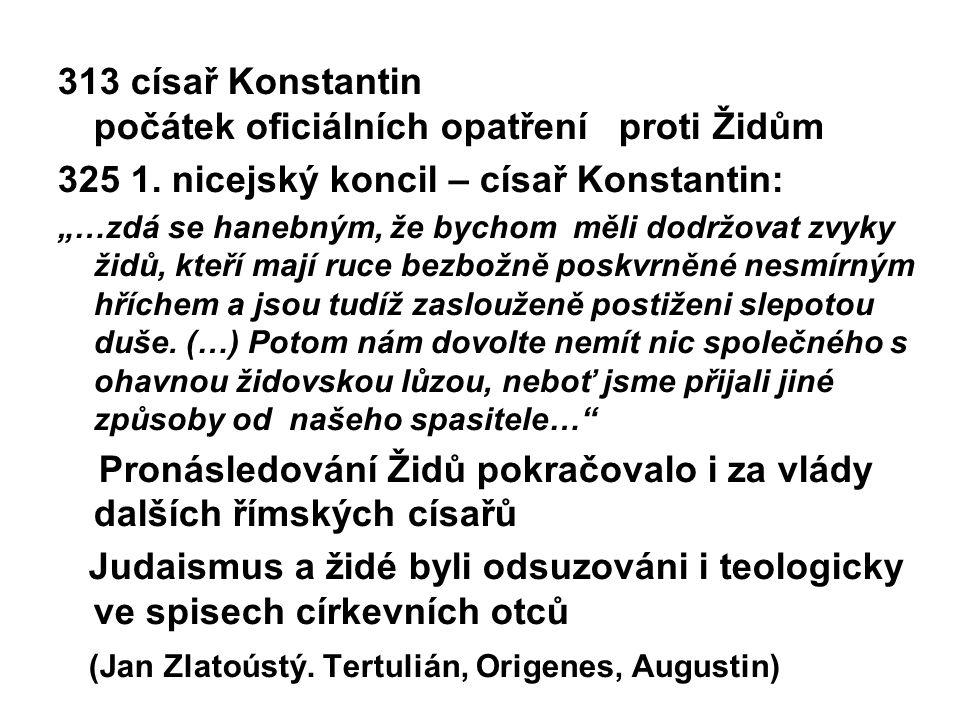 313 císař Konstantin počátek oficiálních opatření proti Židům