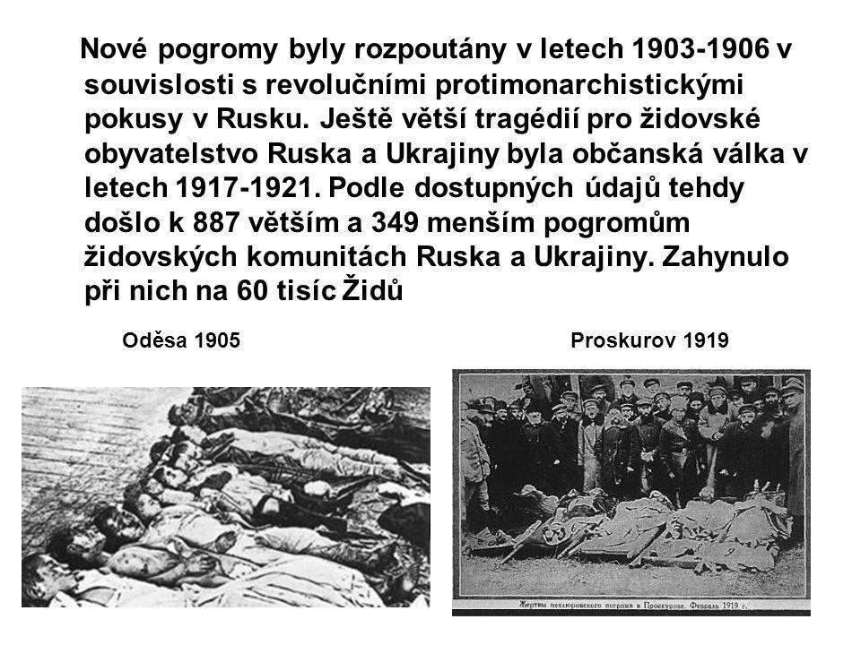 Nové pogromy byly rozpoutány v letech 1903-1906 v souvislosti s revolučními protimonarchistickými pokusy v Rusku. Ještě větší tragédií pro židovské obyvatelstvo Ruska a Ukrajiny byla občanská válka v letech 1917-1921. Podle dostupných údajů tehdy došlo k 887 větším a 349 menším pogromům židovských komunitách Ruska a Ukrajiny. Zahynulo při nich na 60 tisíc Židů