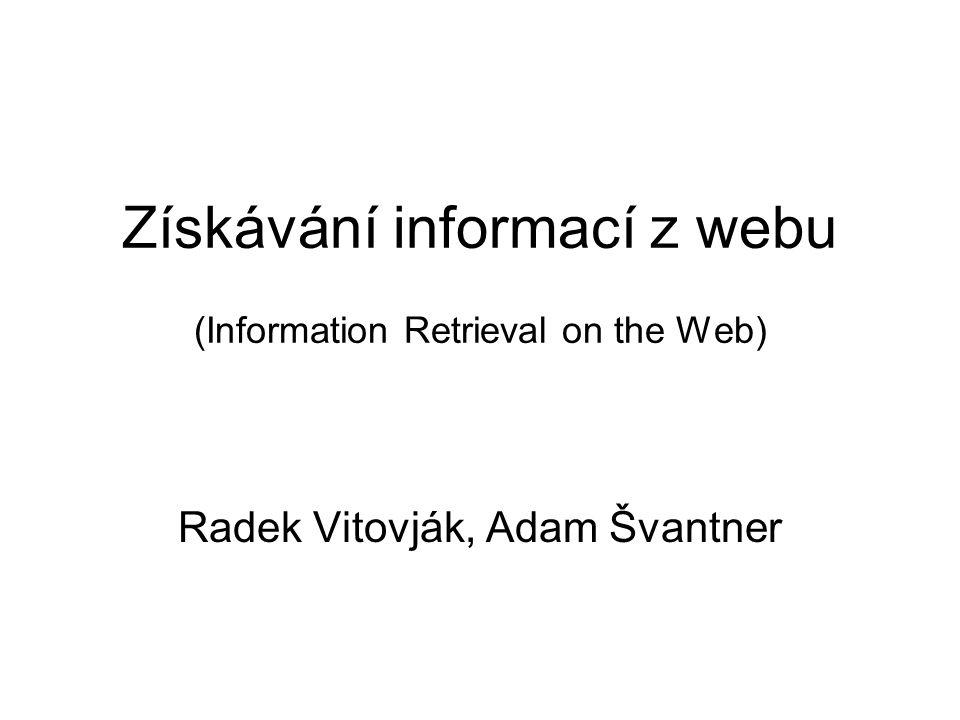 Získávání informací z webu (Information Retrieval on the Web)