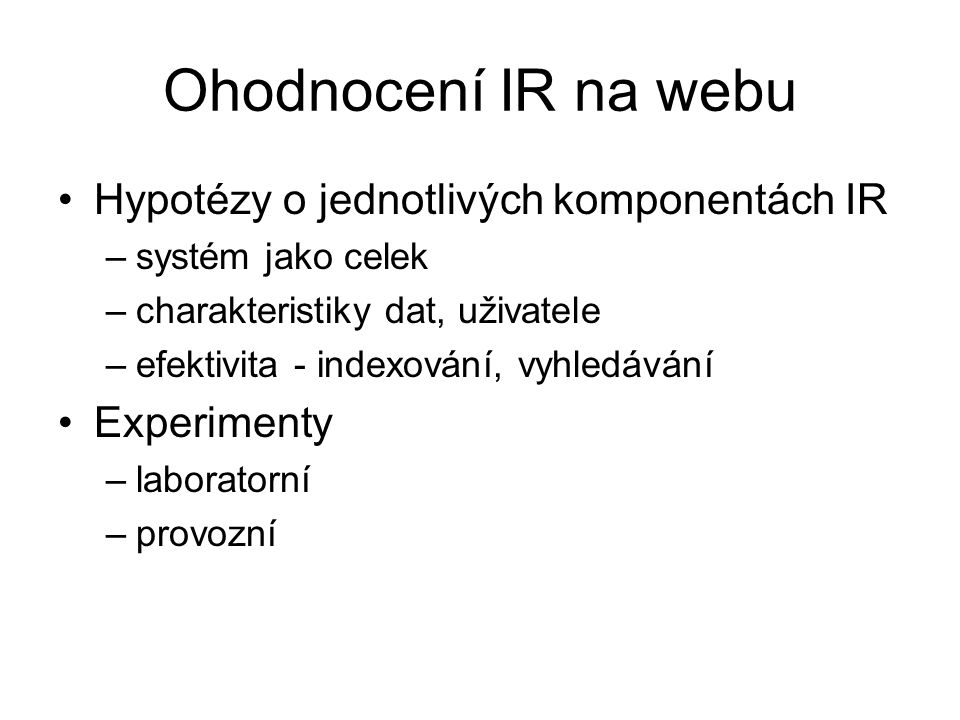 Ohodnocení IR na webu Hypotézy o jednotlivých komponentách IR