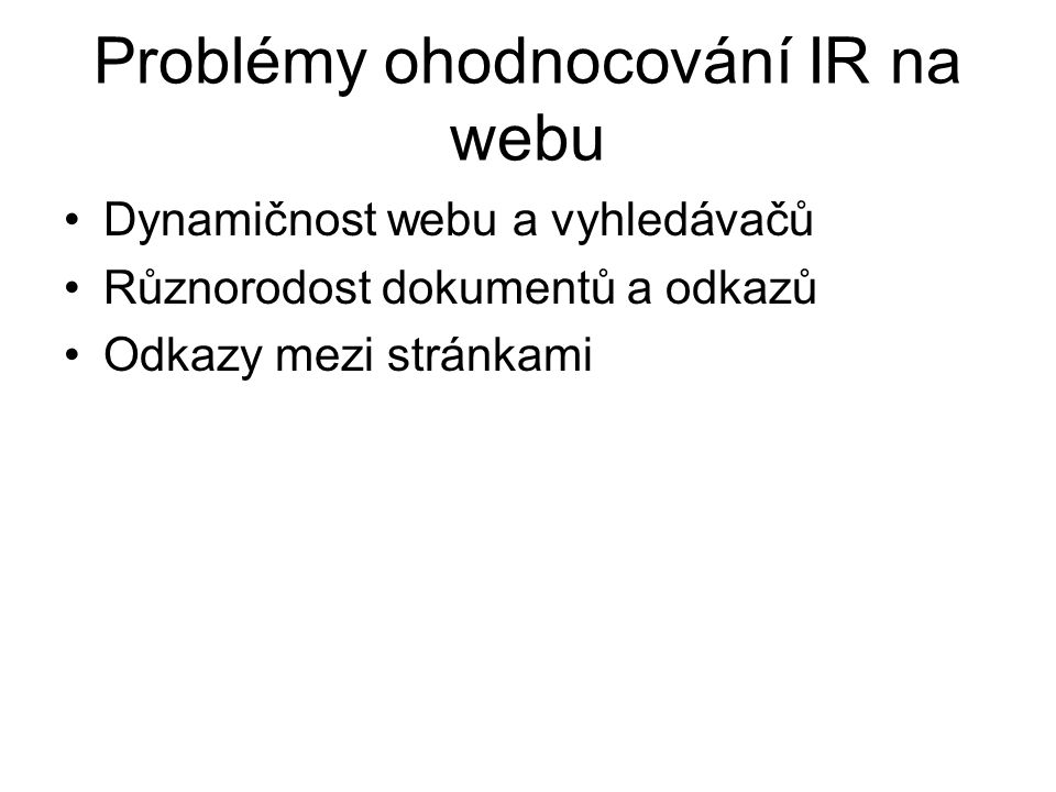 Problémy ohodnocování IR na webu