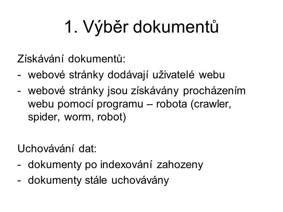 1. Výběr dokumentů Získávání dokumentů: