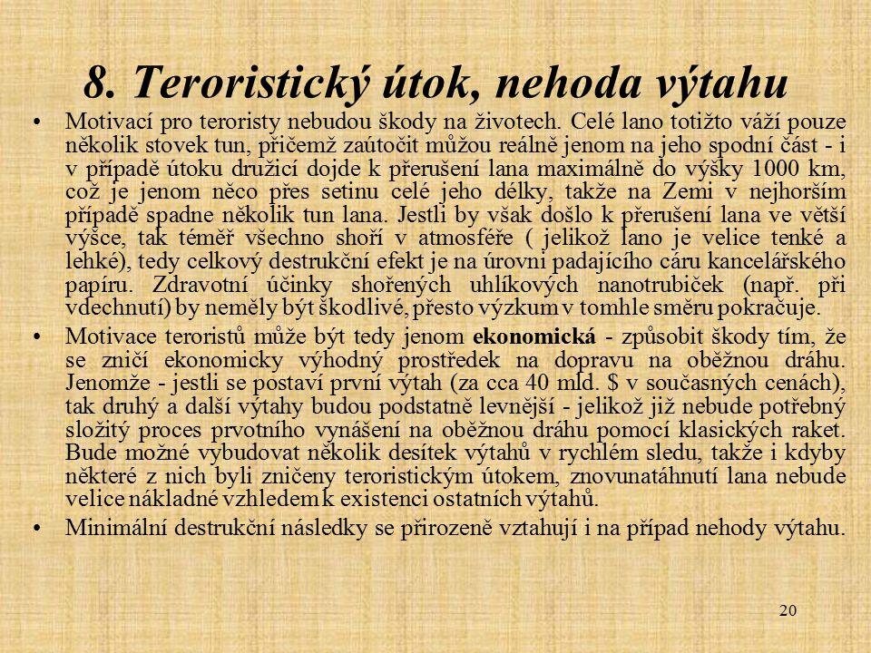 8. Teroristický útok, nehoda výtahu