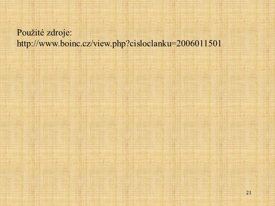 Použité zdroje: http://www.boinc.cz/view.php cisloclanku=2006011501