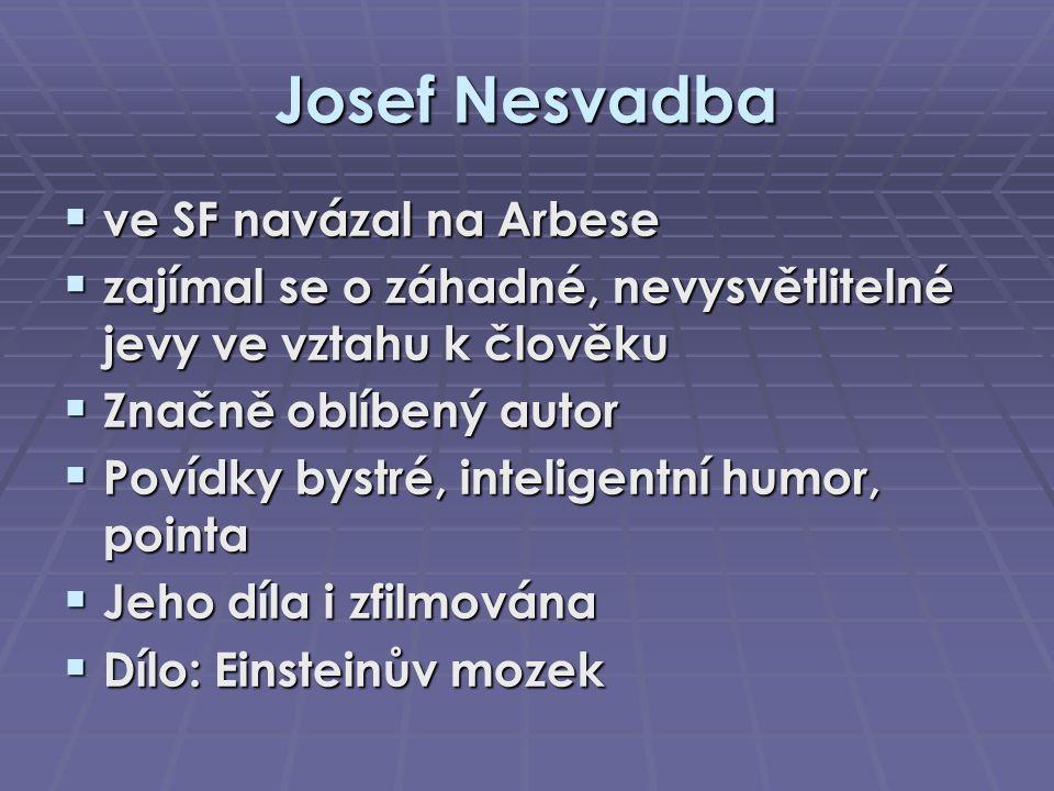 Josef Nesvadba ve SF navázal na Arbese