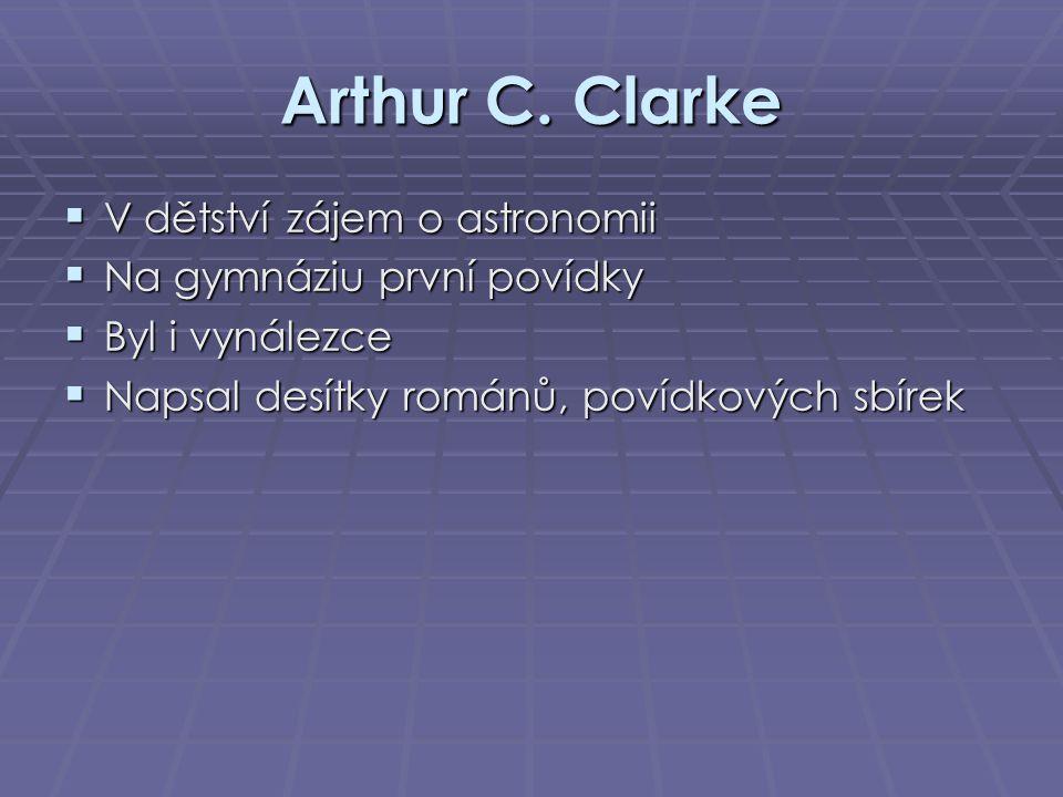 Arthur C. Clarke V dětství zájem o astronomii