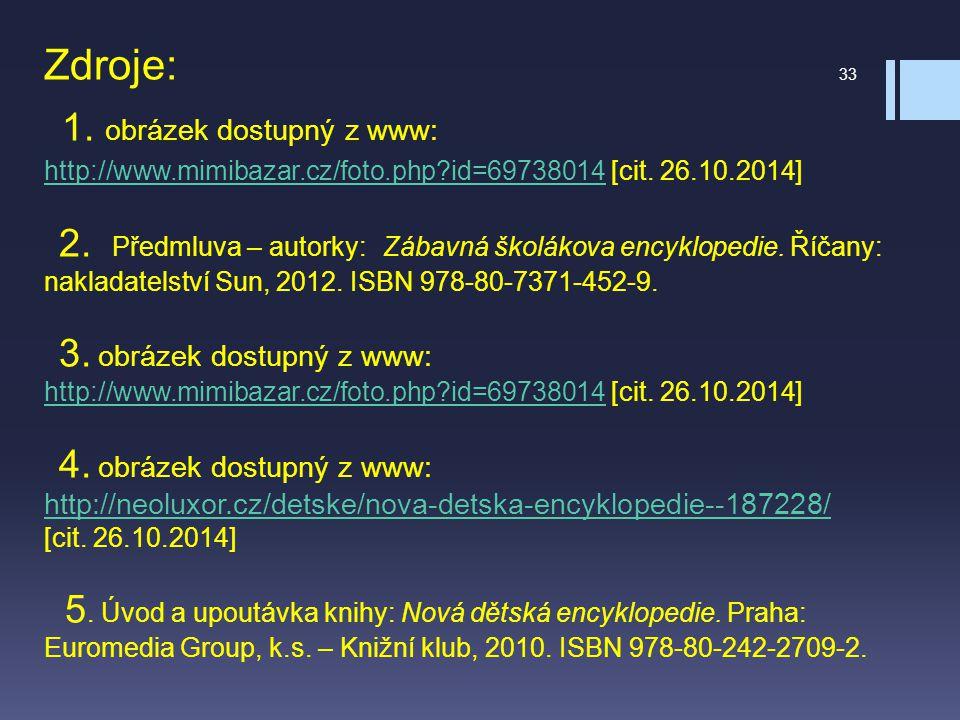 Zdroje: 1. obrázek dostupný z www: http://www. mimibazar. cz/foto. php