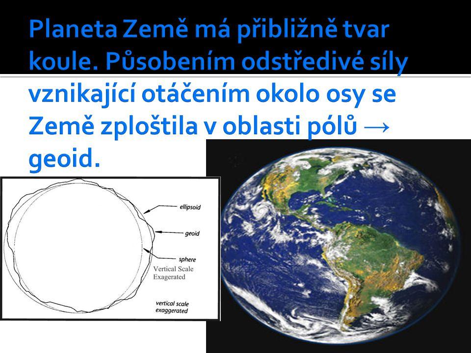 Planeta Země má přibližně tvar koule