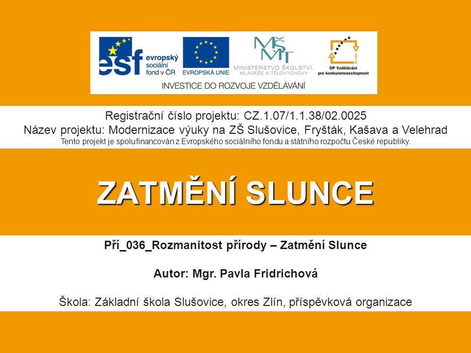 ZATMĚNÍ SLUNCE Registrační číslo projektu: CZ.1.07/1.1.38/02.0025