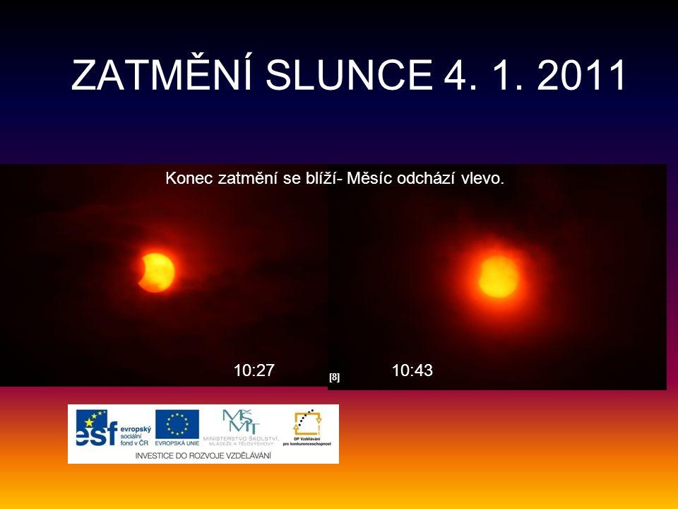 ZATMĚNÍ SLUNCE 4. 1. 2011 Konec zatmění se blíží- Měsíc odchází vlevo.
