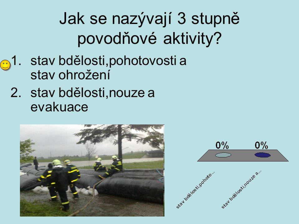 Jak se nazývají 3 stupně povodňové aktivity