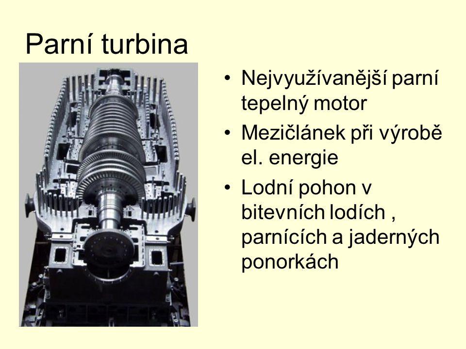 Parní turbina Nejvyužívanější parní tepelný motor
