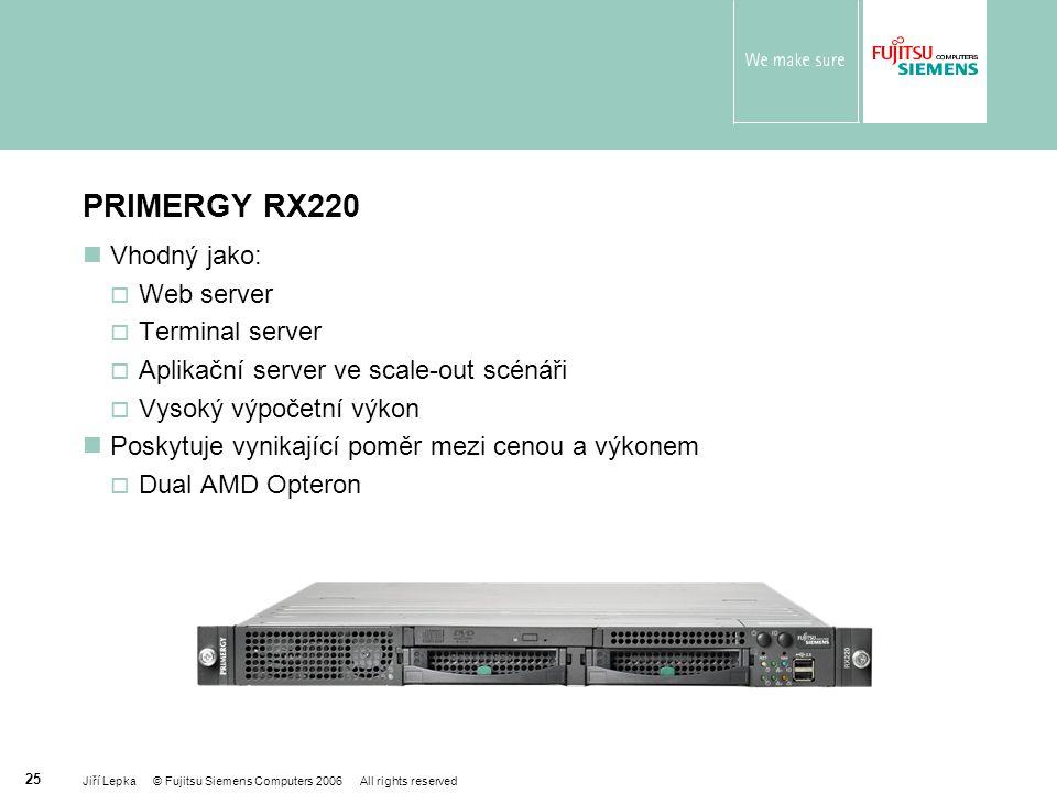 PRIMERGY RX220 Vhodný jako: Web server Terminal server