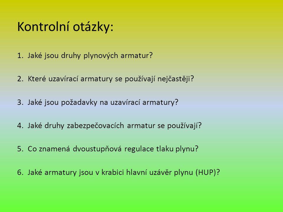 Kontrolní otázky: Jaké jsou druhy plynových armatur