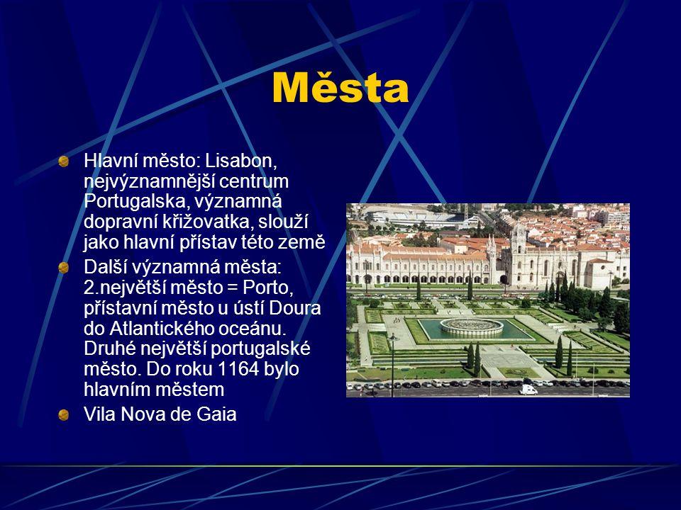 Města Hlavní město: Lisabon, nejvýznamnější centrum Portugalska, významná dopravní křižovatka, slouží jako hlavní přístav této země.