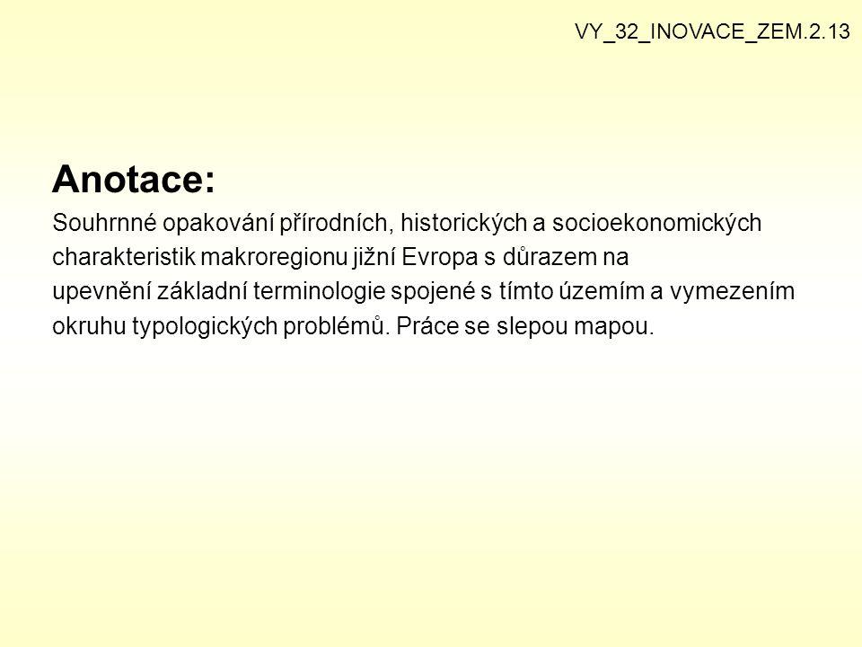 VY_32_INOVACE_ZEM.2.13 Anotace: Souhrnné opakování přírodních, historických a socioekonomických.