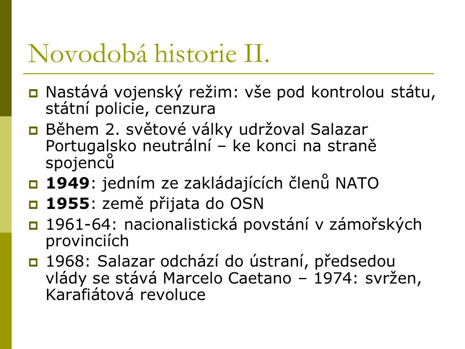 Novodobá historie II. Nastává vojenský režim: vše pod kontrolou státu, státní policie, cenzura.