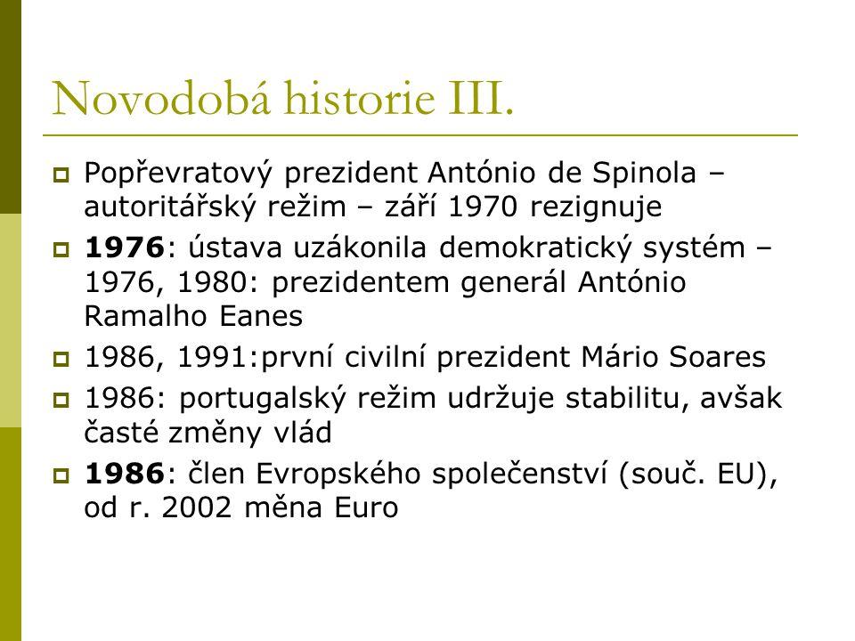 Novodobá historie III. Popřevratový prezident António de Spinola – autoritářský režim – září 1970 rezignuje.