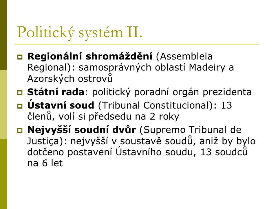 Politický systém II. Regionální shromáždění (Assembleia Regional): samosprávných oblastí Madeiry a Azorských ostrovů.