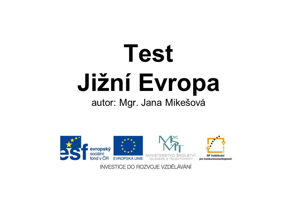 Test Jižní Evropa autor: Mgr. Jana Mikešová
