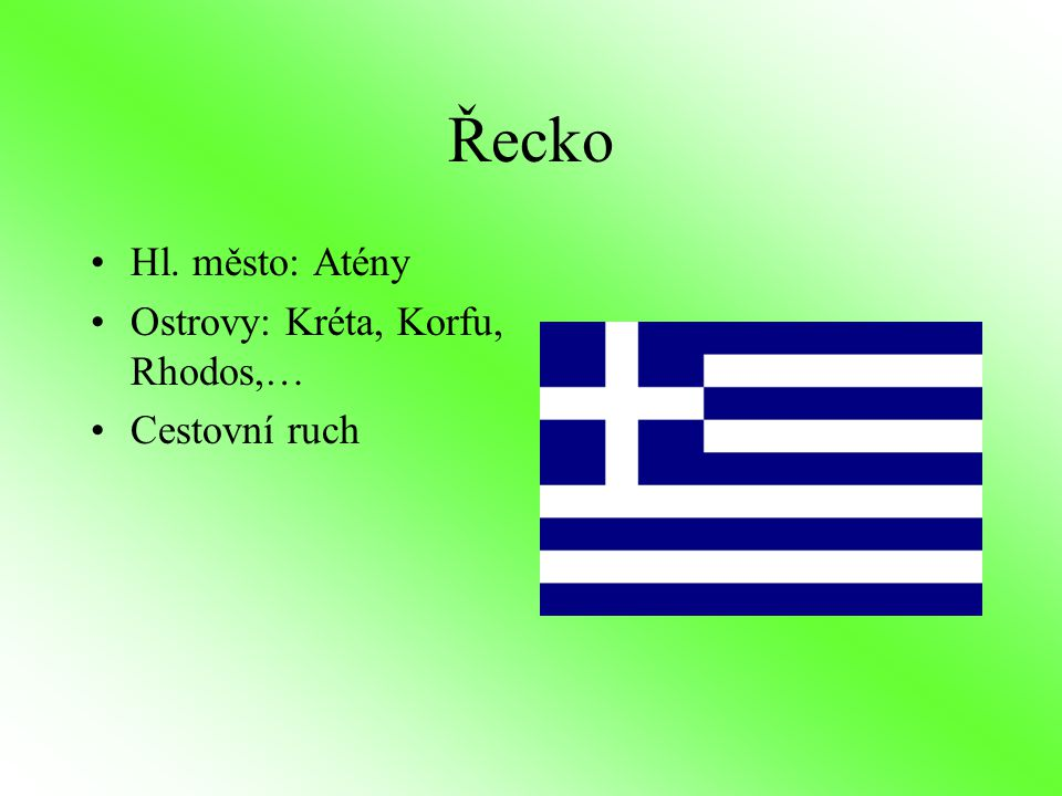Řecko Hl. město: Atény Ostrovy: Kréta, Korfu, Rhodos,… Cestovní ruch