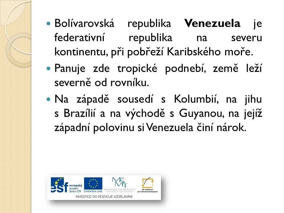 Bolívarovská republika Venezuela je federativní republika na severu kontinentu, při pobřeží Karibského moře.