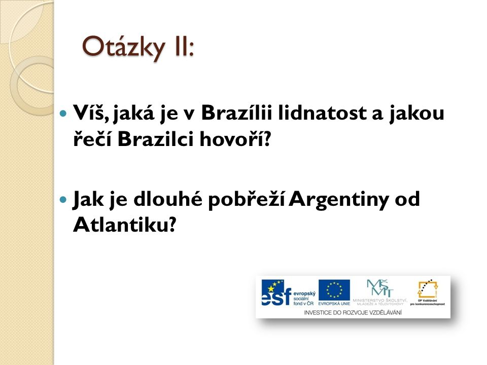 Otázky II: Víš, jaká je v Brazílii lidnatost a jakou řečí Brazilci hovoří.