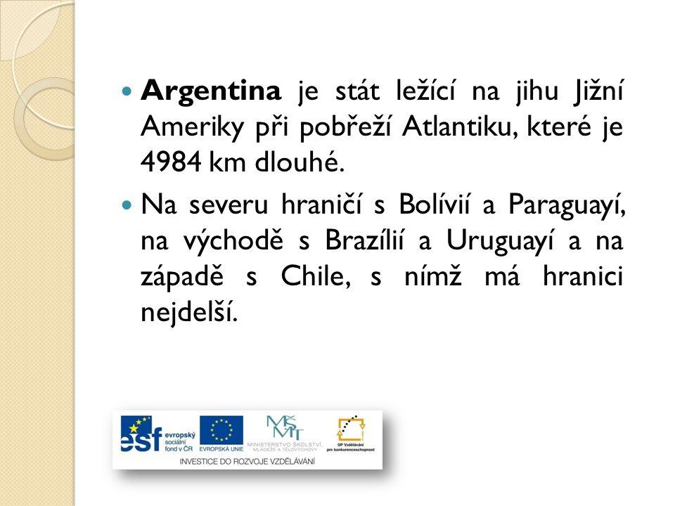 Argentina je stát ležící na jihu Jižní Ameriky při pobřeží Atlantiku, které je 4984 km dlouhé.