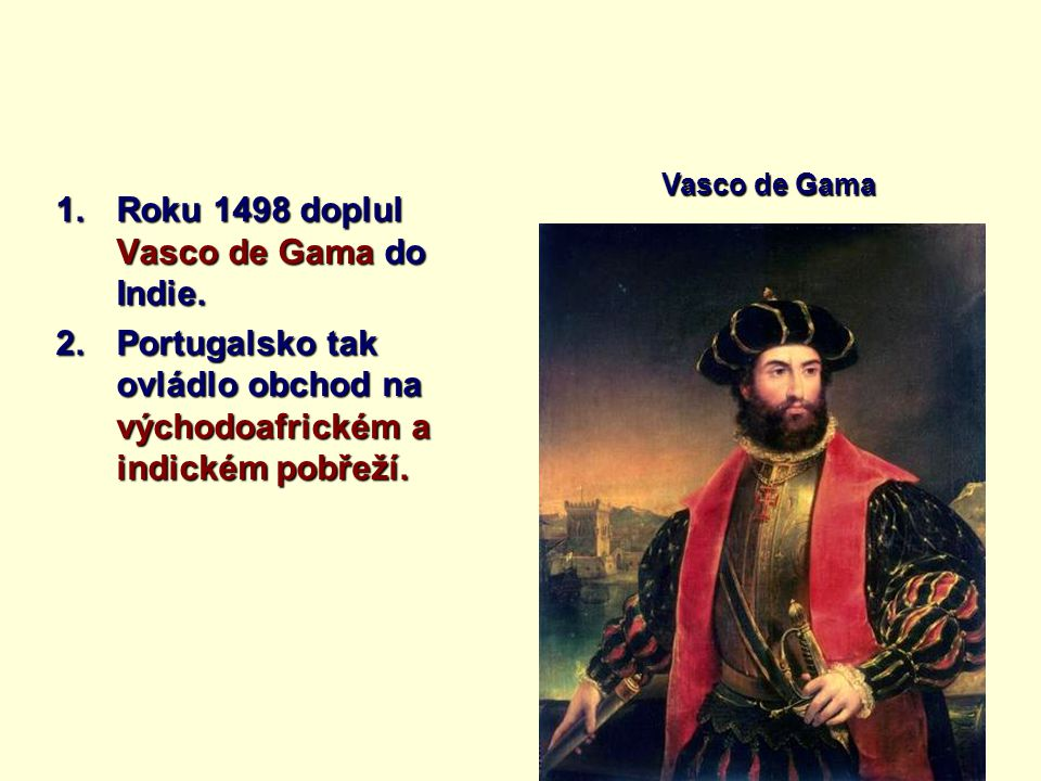 Roku 1498 doplul Vasco de Gama do Indie.