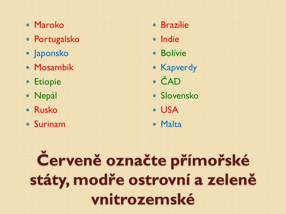 Červeně označte přímořské státy, modře ostrovní a zeleně vnitrozemské